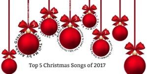 The top five Christmas songs of 2017