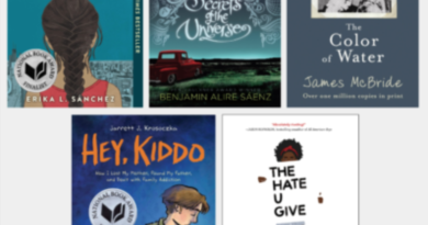 """Five books from left to right top to bottom: """"I Am Not Your Perfect Mexican Daughter"""" by Erika Sánchez, """"Aristotle and Dante Discover the Secrets of the Universe"""" by Benjamin Alire Sáenz, """"The Color of Water"""" by James McBride, """"Hey, Kiddo"""" by Jarrett J. Krosoczka, and """"The Hate U Give"""" by Angie Thomas"""