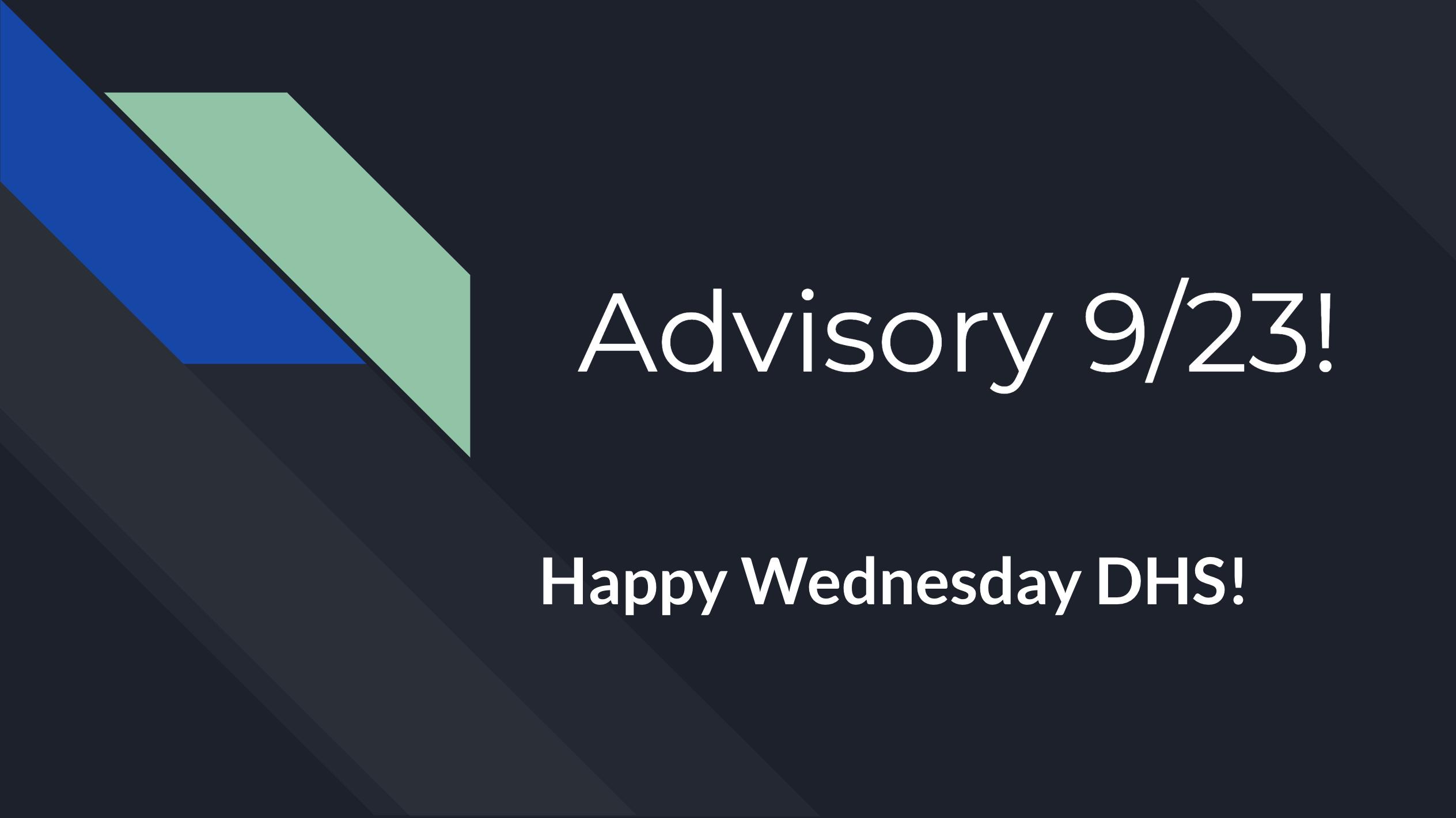 "Intro slide to advisory period reading ""Advisory 9/23! Happy Wednesday DHS"""